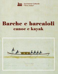 """Copertina della riedizione di """"Barche e Barcaroli"""" al quale è stato aggiunto il supplemento curato da Selina Zampedri su """"canoe e kayak"""""""